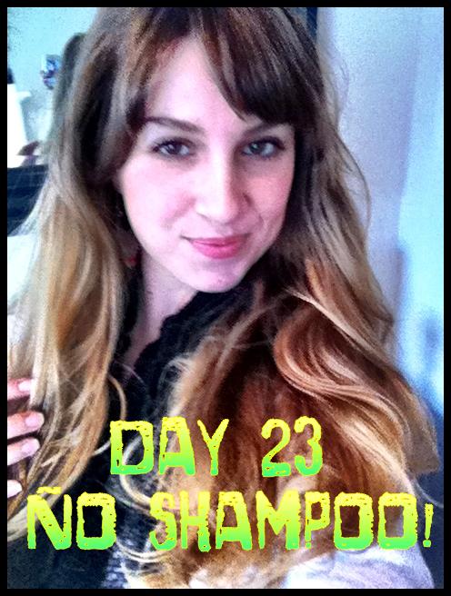 Day 23 No Shampoo!